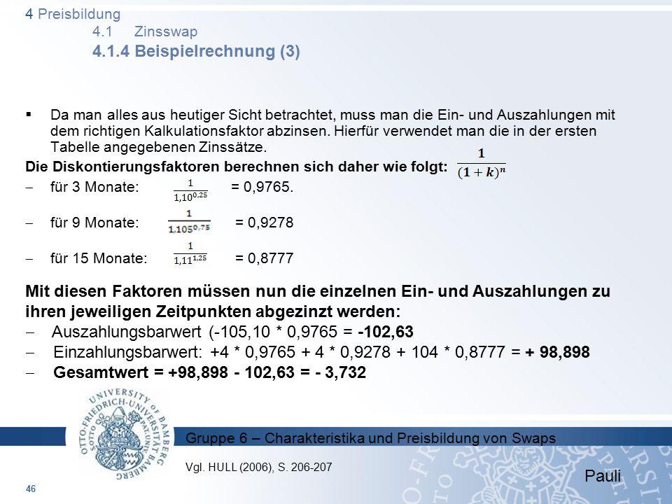 4 Preisbildung 4.1 Zinsswap 4.1.4 Beispielrechnung (3)