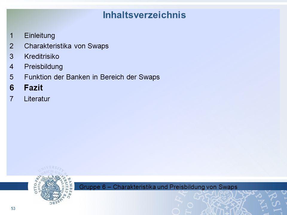 Inhaltsverzeichnis 6 Fazit 1 Einleitung 2 Charakteristika von Swaps
