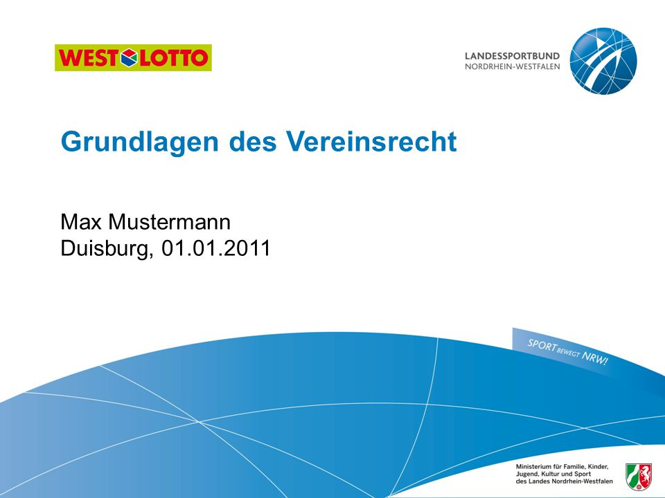 Grundlagen des Vereinsrecht Max Mustermann Duisburg, 01.01.2011