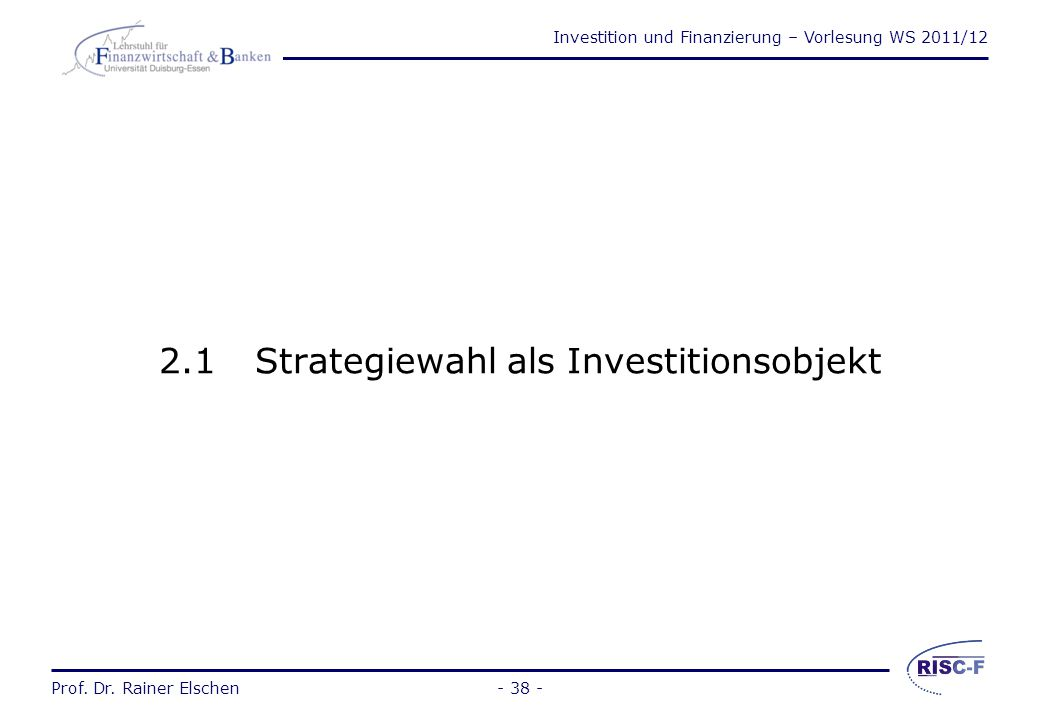 2.1 Strategiewahl als Investitionsobjekt