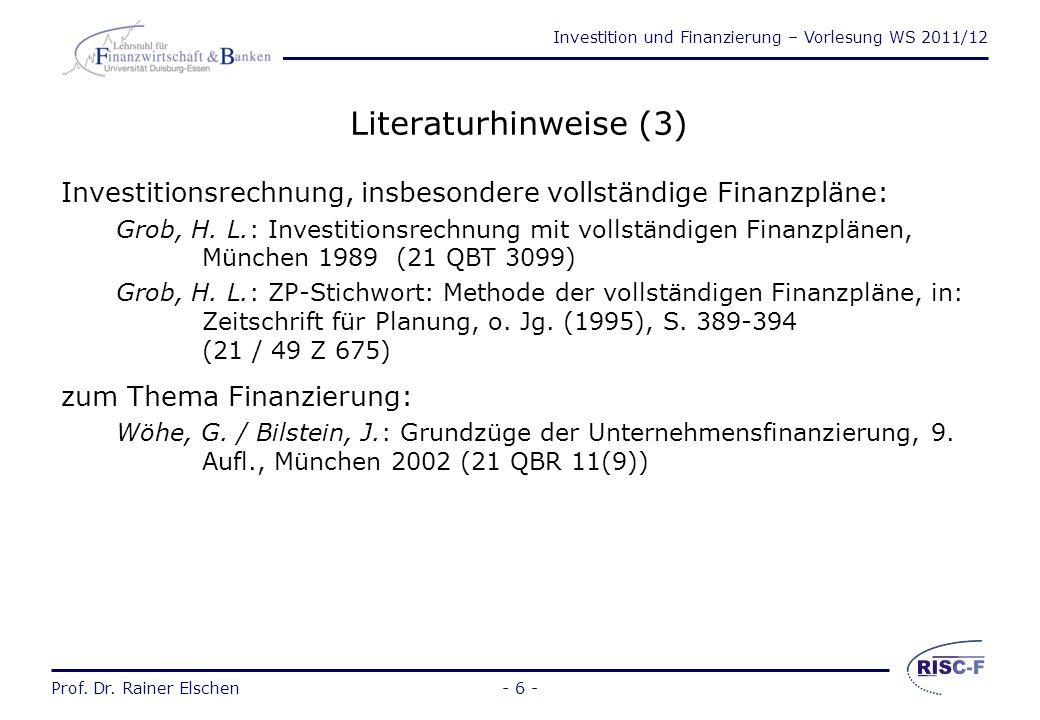 Literaturhinweise (3) Investitionsrechnung, insbesondere vollständige Finanzpläne: