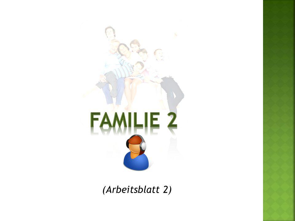 FAMILIE 2 (Arbeitsblatt 2)