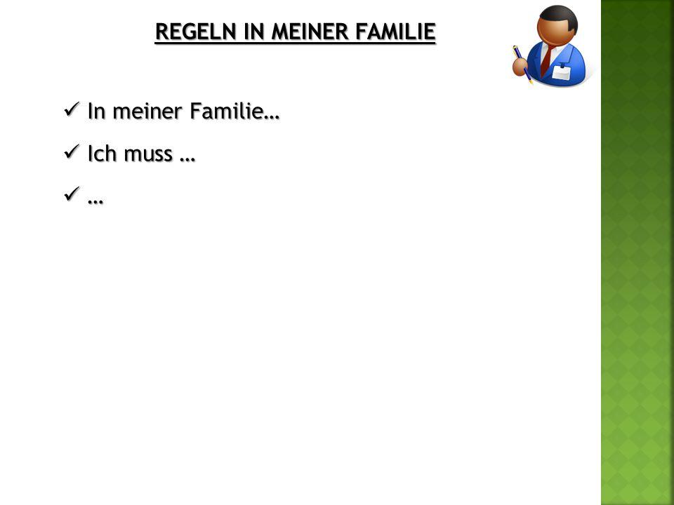 REGELN IN MEINER FAMILIE