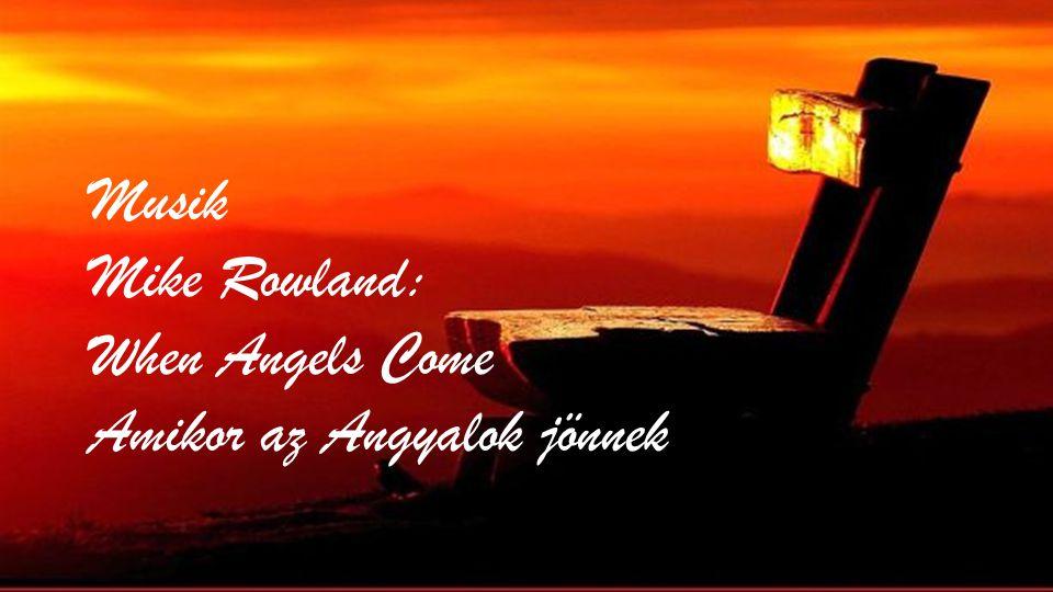Musik Mike Rowland: When Angels Come Amikor az Angyalok jönnek
