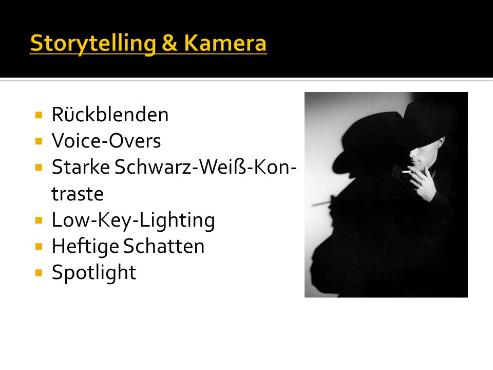Storytelling & Kamera Rückblenden Voice-Overs Starke Schwarz-Weiß-Kon-