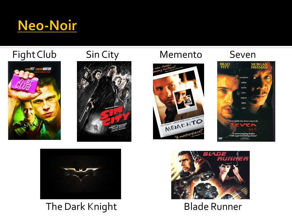 Neo-Noir Fight Club Sin City Memento Seven The Dark Knight Blade Runner
