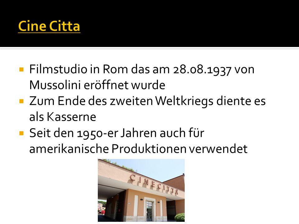 Cine Citta Filmstudio in Rom das am 28.08.1937 von Mussolini eröffnet wurde. Zum Ende des zweiten Weltkriegs diente es als Kasserne.