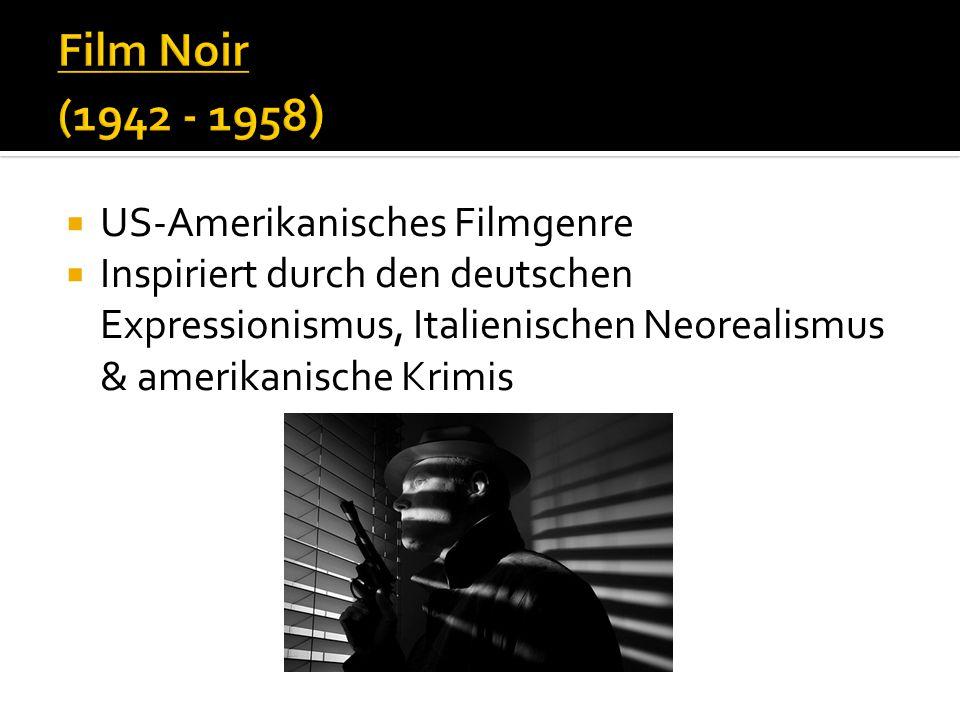 Film Noir (1942 - 1958) US-Amerikanisches Filmgenre