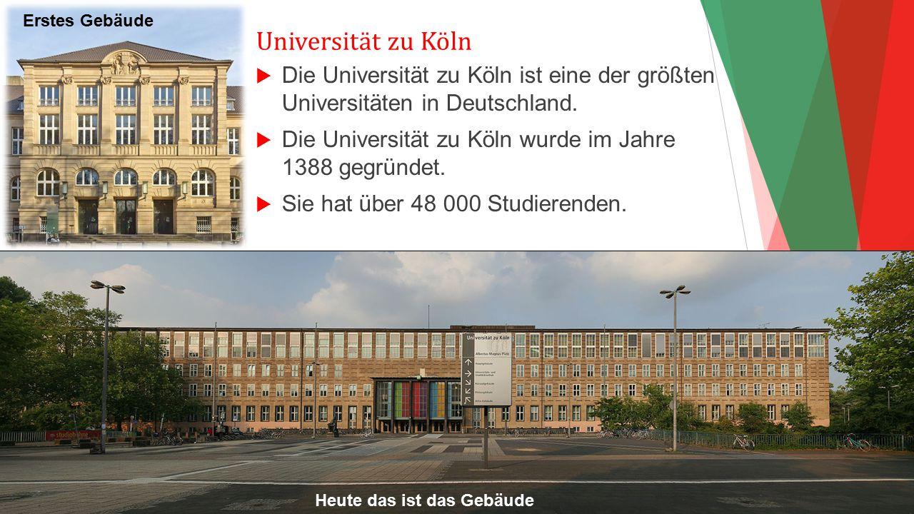 Erstes Gebäude Universität zu Köln. Die Universität zu Köln ist eine der größten Universitäten in Deutschland.