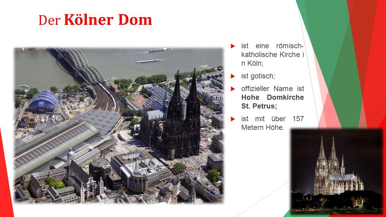 Der Kölner Dom ist eine römisch- katholische Kirche in Köln;