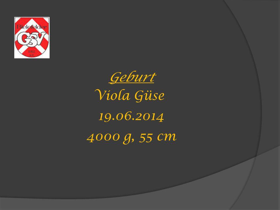 Geburt Viola Güse 19.06.2014 4000 g, 55 cm