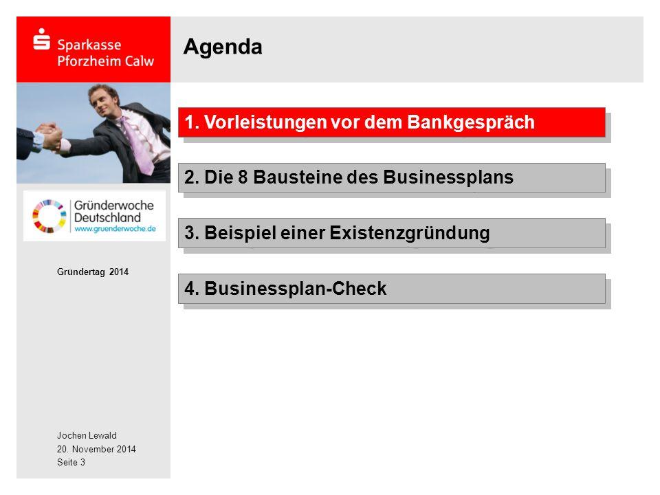 Agenda 1. Vorleistungen vor dem Bankgespräch