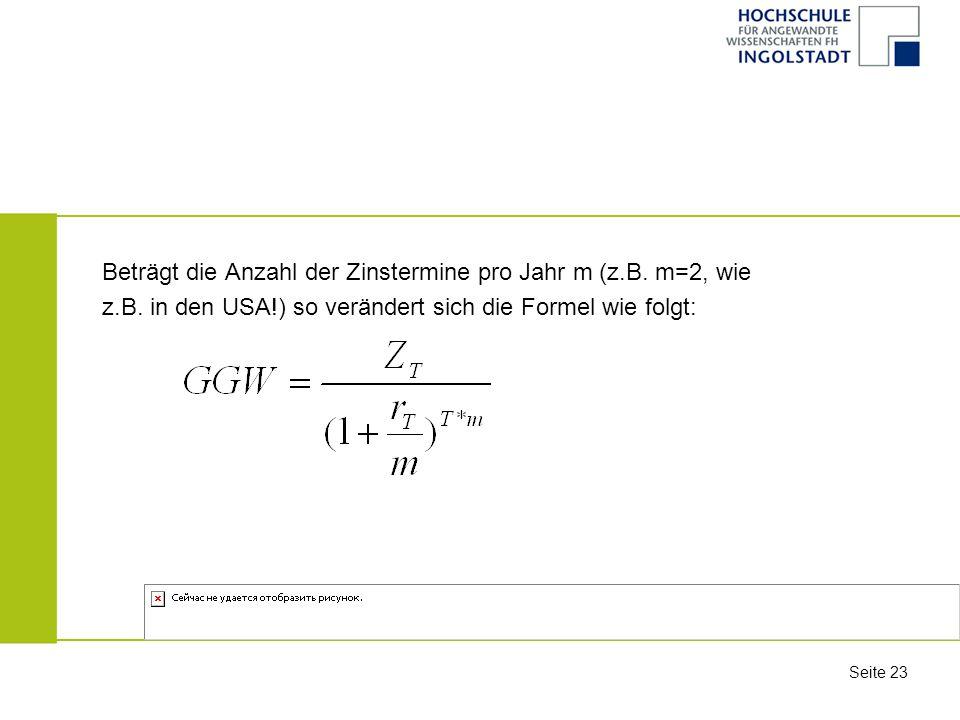 Beträgt die Anzahl der Zinstermine pro Jahr m (z.B. m=2, wie
