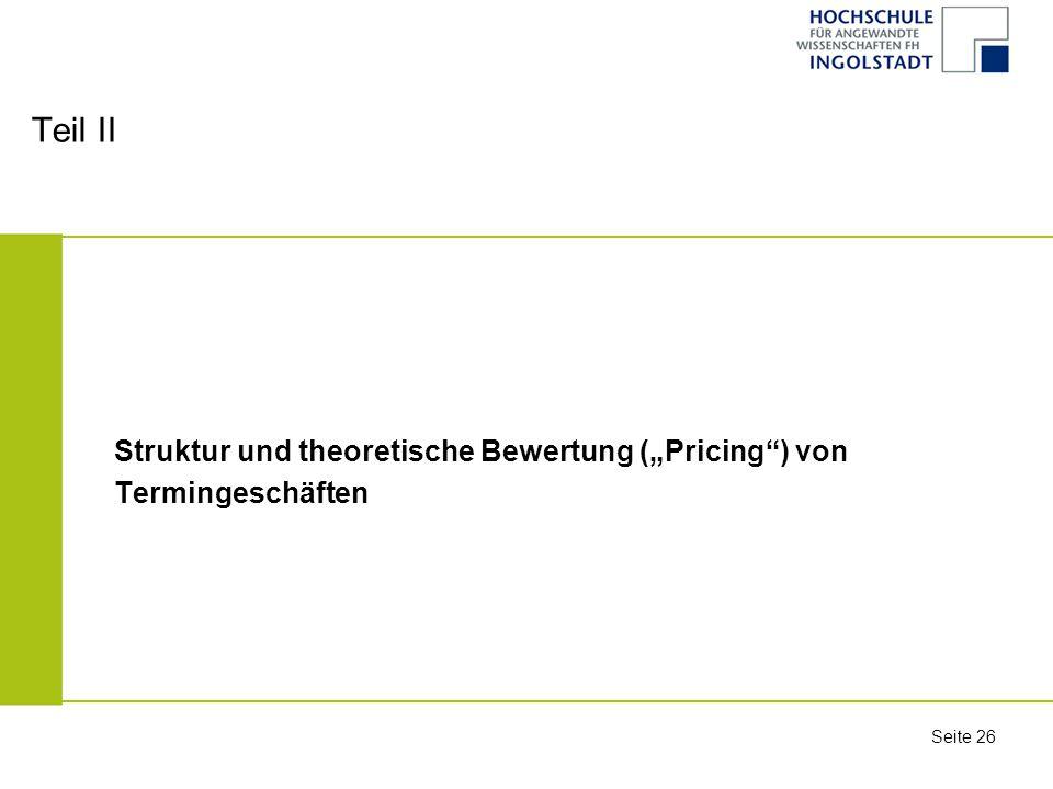 """Teil II Struktur und theoretische Bewertung (""""Pricing ) von"""
