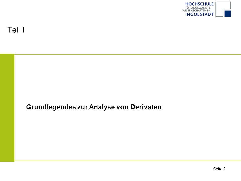 Teil I Grundlegendes zur Analyse von Derivaten