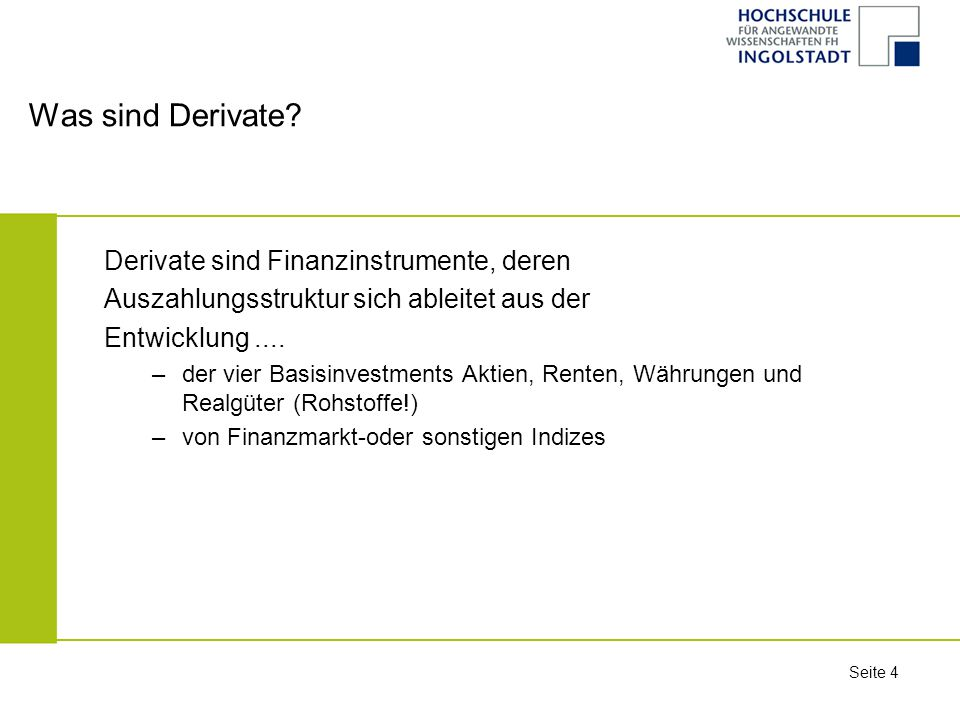 Was sind Derivate Derivate sind Finanzinstrumente, deren