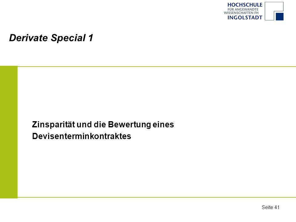 Derivate Special 1 Zinsparität und die Bewertung eines