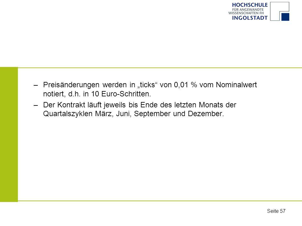 """Preisänderungen werden in """"ticks von 0,01 % vom Nominalwert notiert, d.h. in 10 Euro-Schritten."""