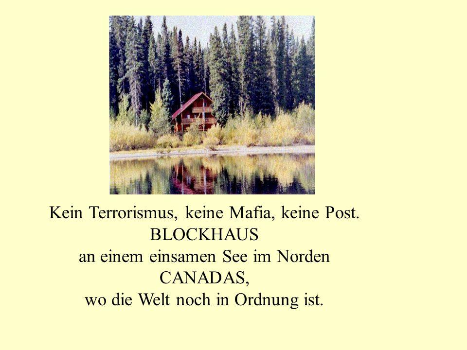 Kein Terrorismus, keine Mafia, keine Post. BLOCKHAUS