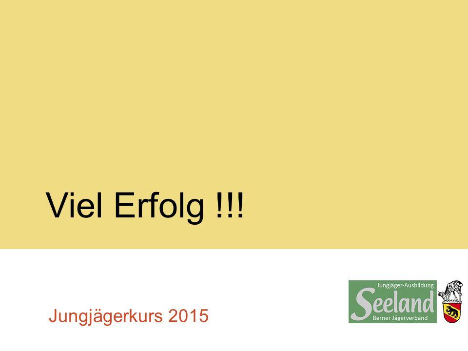 Viel Erfolg !!! Jungjägerkurs 2015
