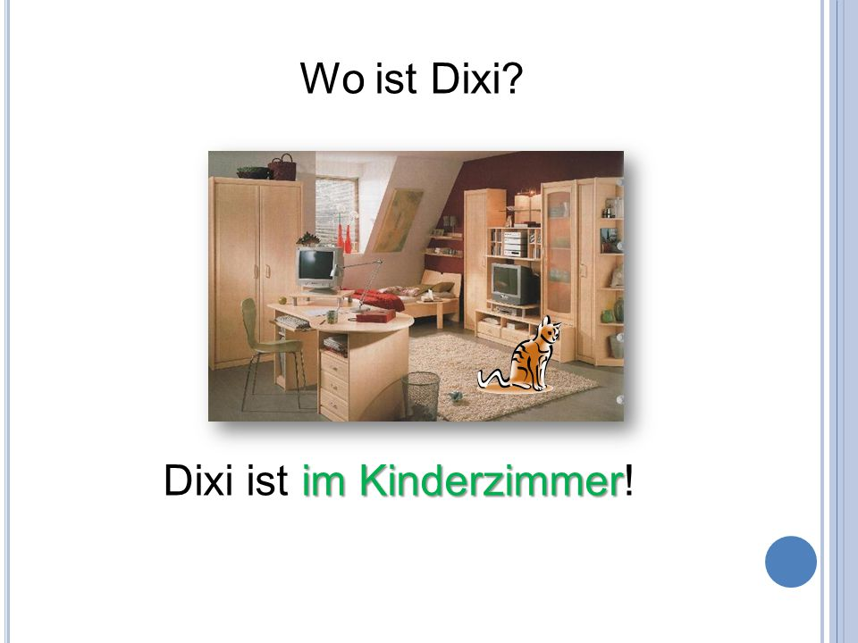 Wo ist Dixi Dixi ist im Kinderzimmer!