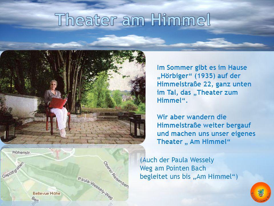 """Theater am Himmel Im Sommer gibt es im Hause """"Hörbiger (1935) auf der Himmelstraße 22, ganz unten im Tal, das """"Theater zum Himmel ."""