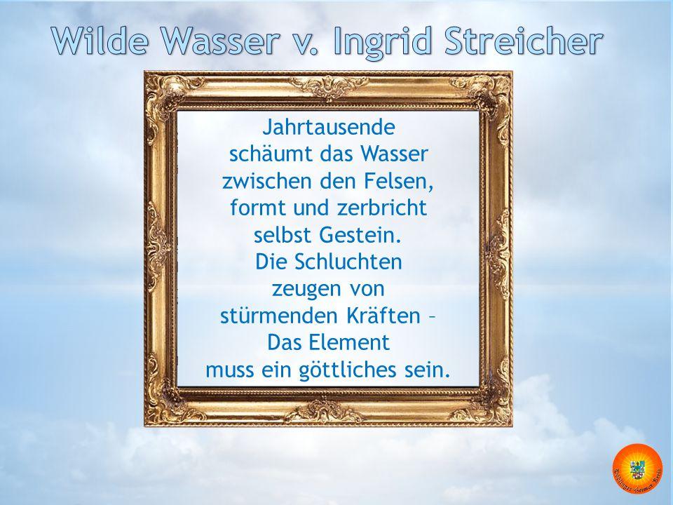 Wilde Wasser v. Ingrid Streicher
