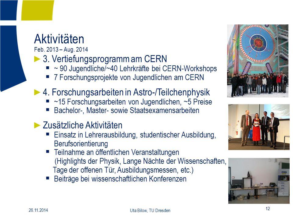 Aktivitäten Feb. 2013 – Aug. 2014 3. Vertiefungsprogramm am CERN