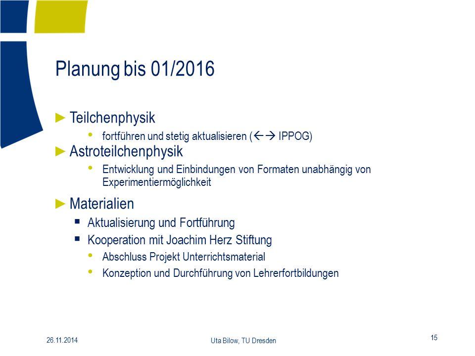 Planung bis 01/2016 Teilchenphysik Astroteilchenphysik Materialien