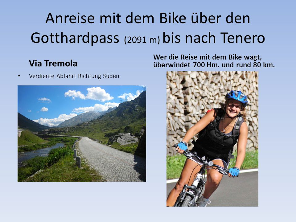 Anreise mit dem Bike über den Gotthardpass (2091 m) bis nach Tenero