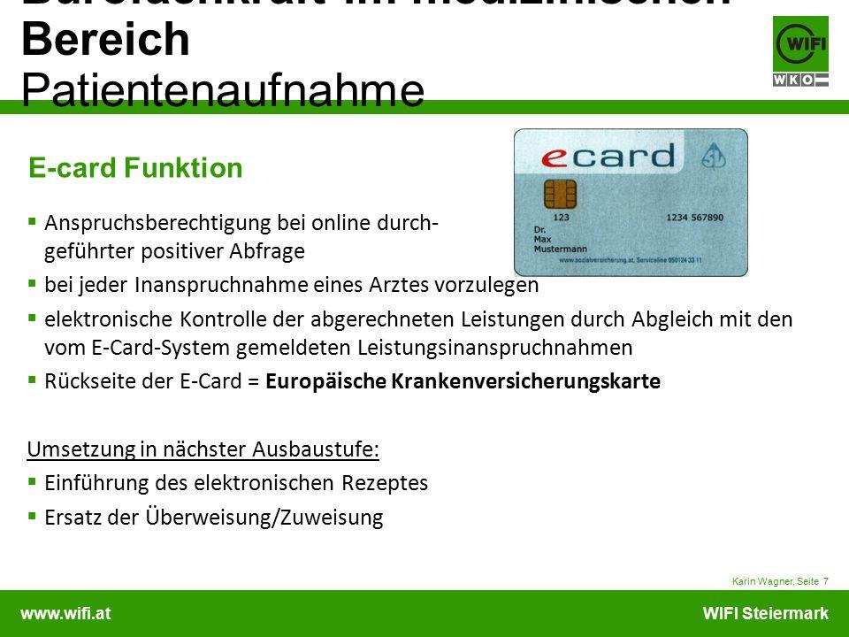 E-card Funktion Anspruchsberechtigung bei online durch- geführter positiver Abfrage. bei jeder Inanspruchnahme eines Arztes vorzulegen.