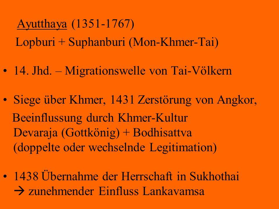 Ayutthaya (1351-1767) Lopburi + Suphanburi (Mon-Khmer-Tai)