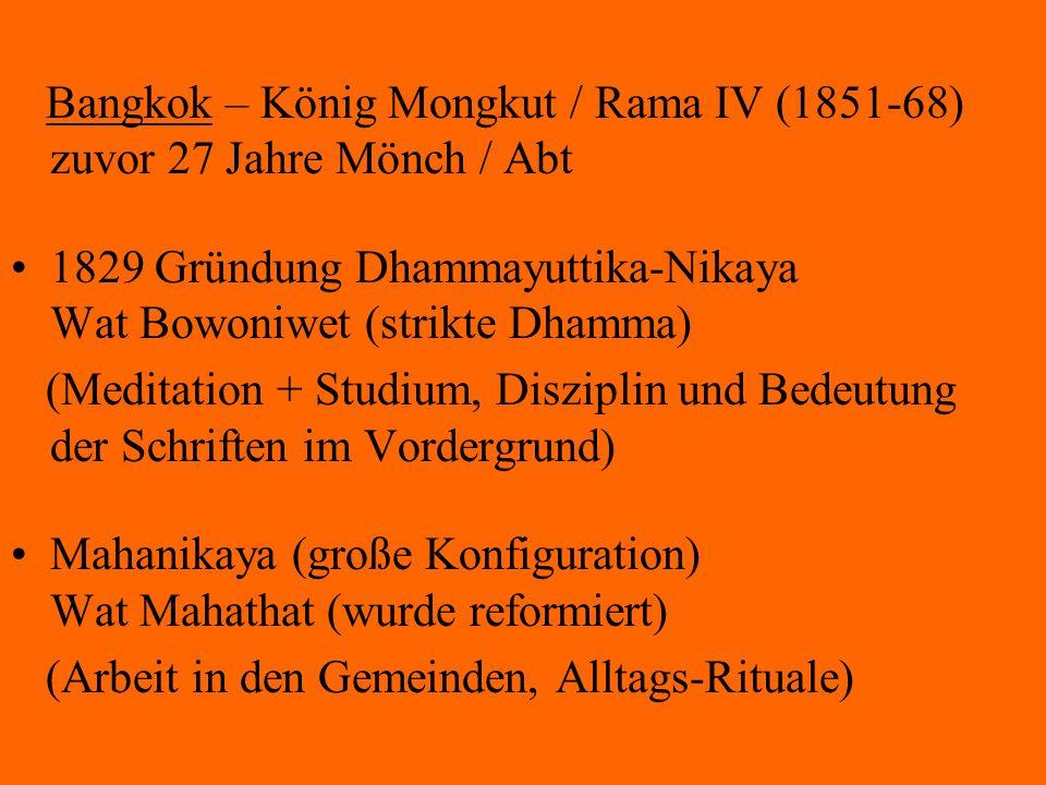 Bangkok – König Mongkut / Rama IV (1851-68) zuvor 27 Jahre Mönch / Abt