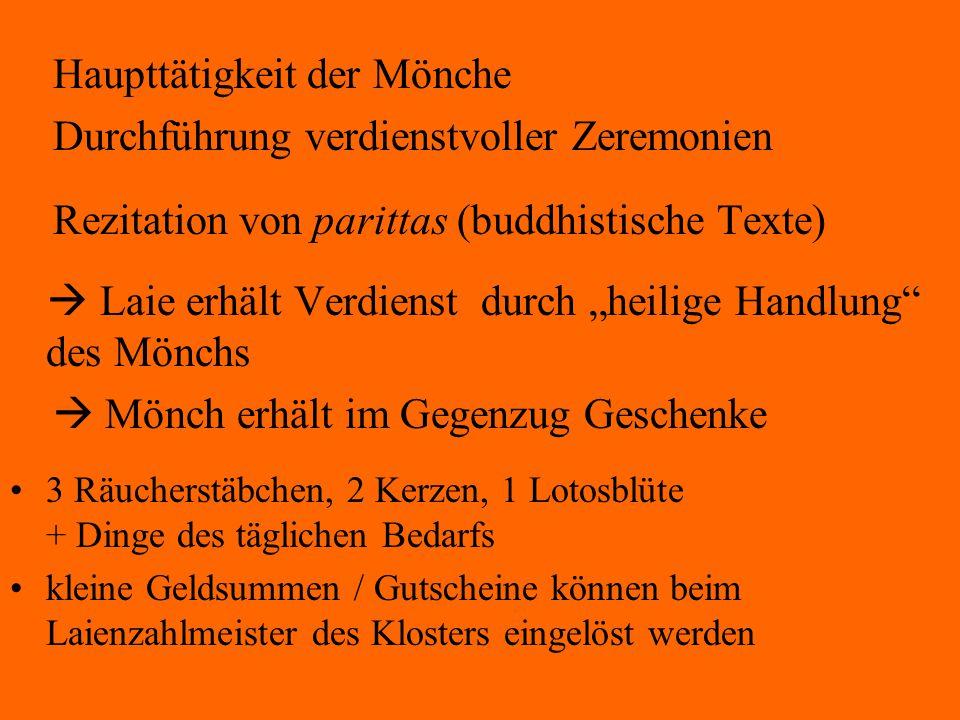 Haupttätigkeit der Mönche Durchführung verdienstvoller Zeremonien