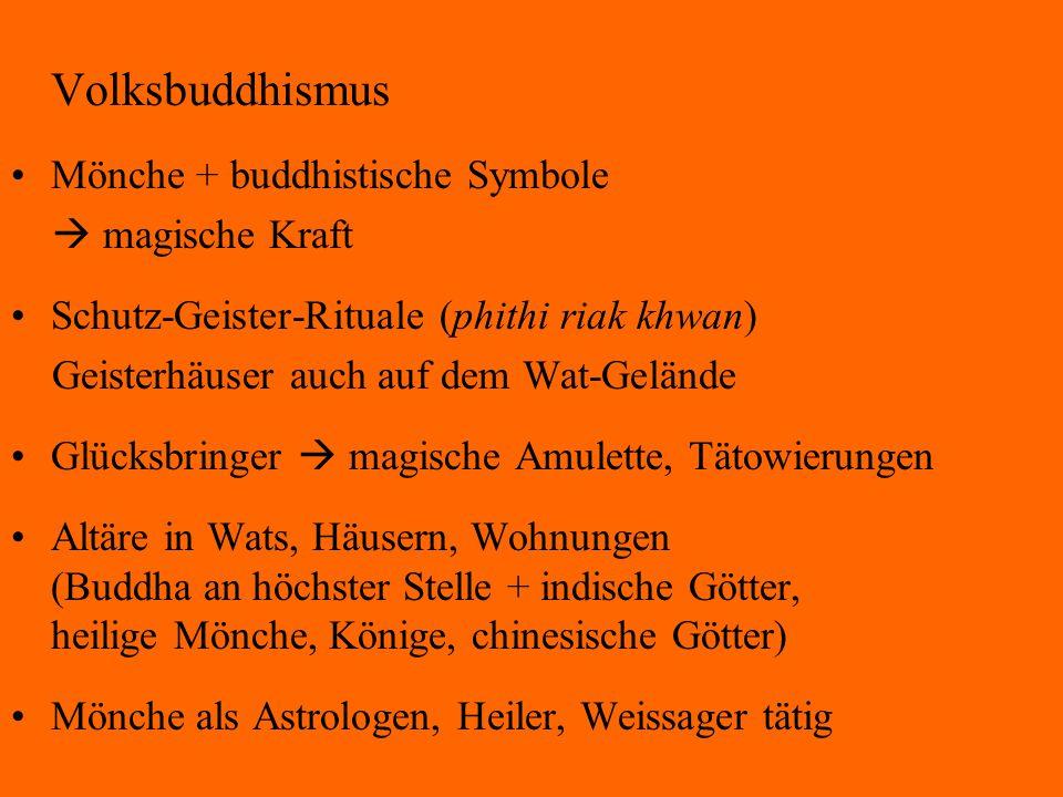 Volksbuddhismus Mönche + buddhistische Symbole  magische Kraft