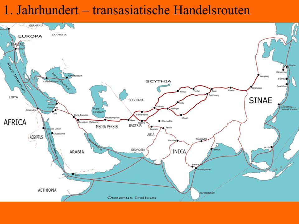 1. Jahrhundert – transasiatische Handelsrouten