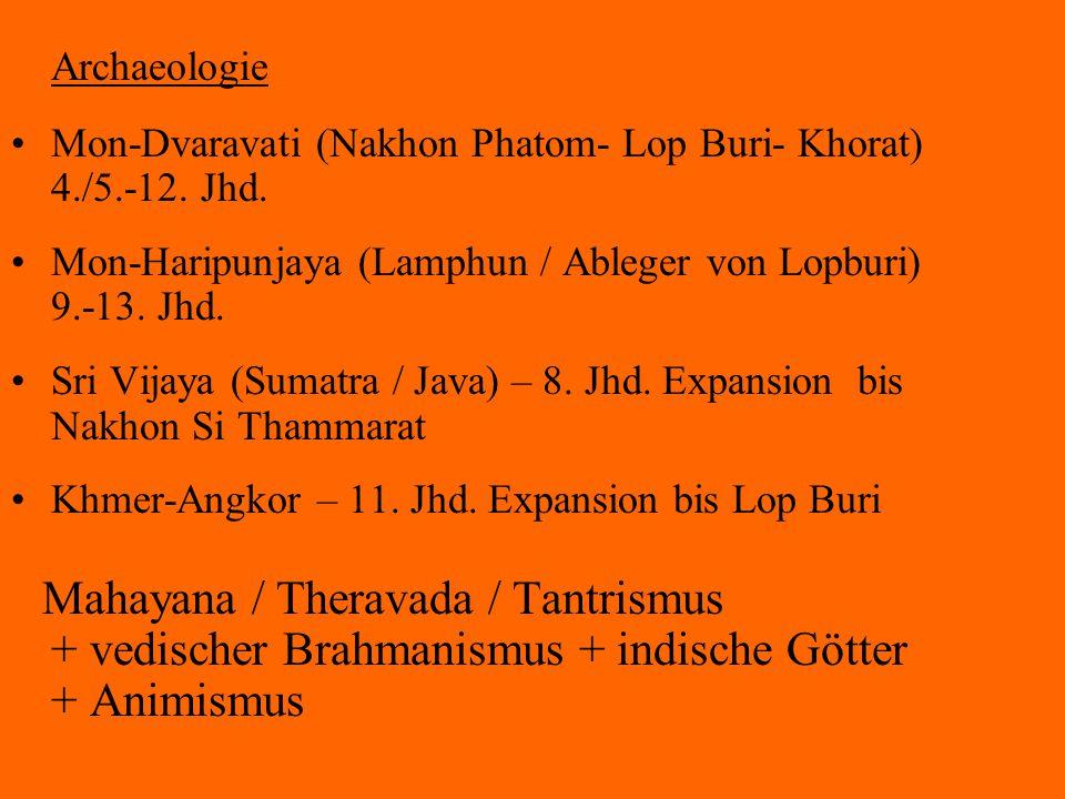 Archaeologie Mon-Dvaravati (Nakhon Phatom- Lop Buri- Khorat) 4./5.-12. Jhd.