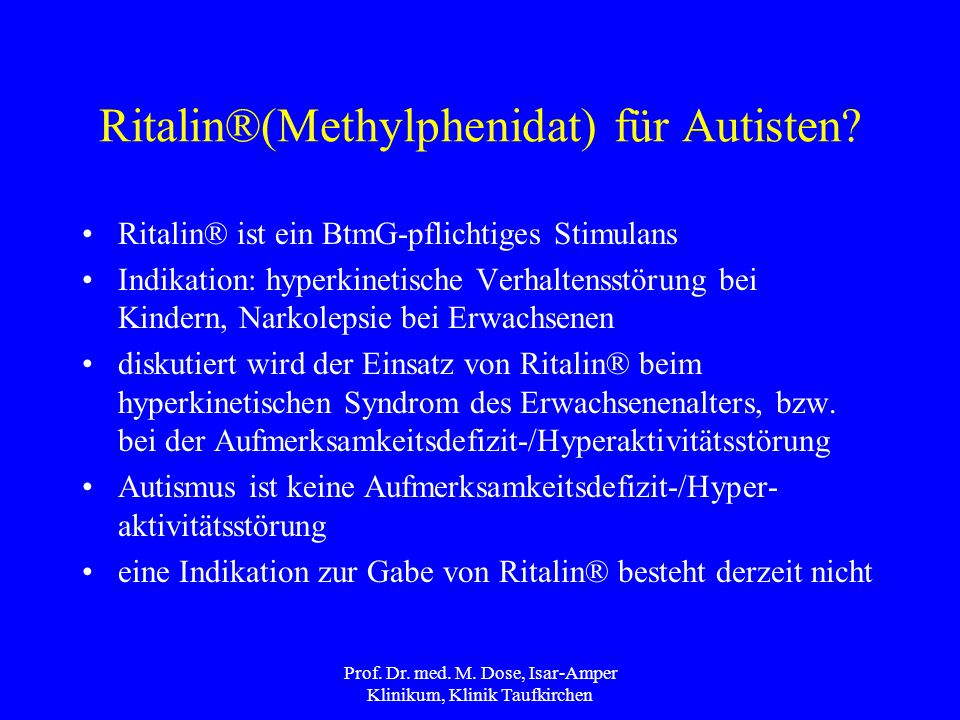 Ritalin®(Methylphenidat) für Autisten