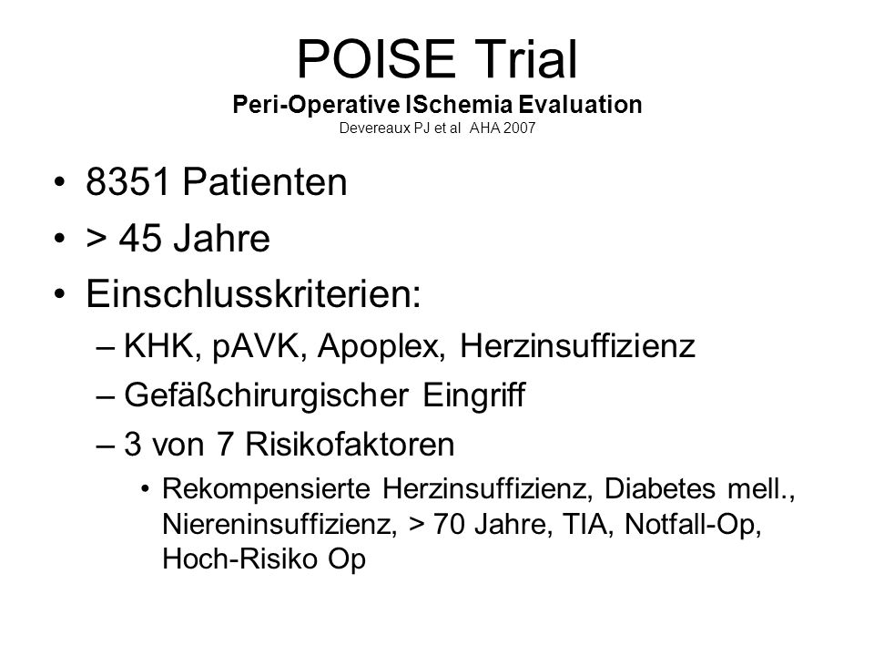 POISE Trial Peri-Operative ISchemia Evaluation Devereaux PJ et al AHA 2007