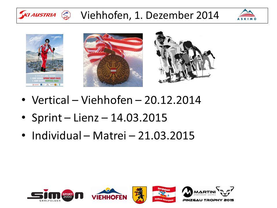 Vertical – Viehhofen – 20.12.2014 Sprint – Lienz – 14.03.2015 Individual – Matrei – 21.03.2015
