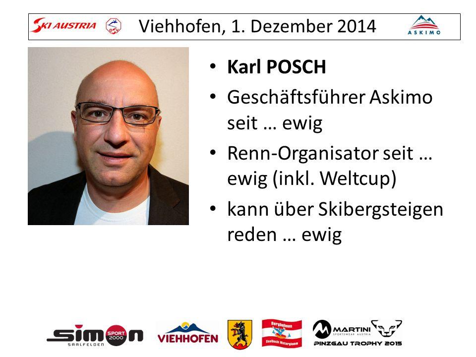 Karl POSCH Geschäftsführer Askimo seit … ewig. Renn-Organisator seit … ewig (inkl.
