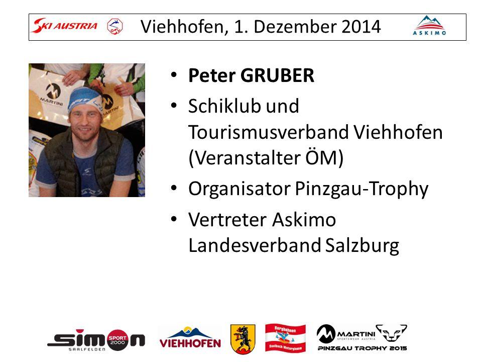 Peter GRUBER Schiklub und Tourismusverband Viehhofen (Veranstalter ÖM) Organisator Pinzgau-Trophy.