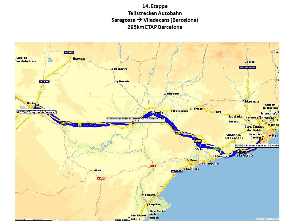 14. Etappe Teilstrecken Autobahn Saragossa  Viladecans (Barcelona) 295km ETAP Barcelona