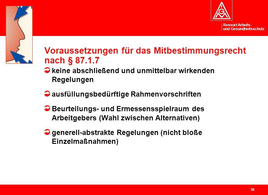 Voraussetzungen für das Mitbestimmungsrecht nach § 87.1.7