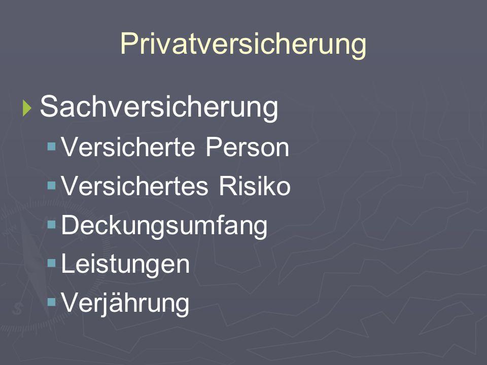 Privatversicherung Sachversicherung Versicherte Person