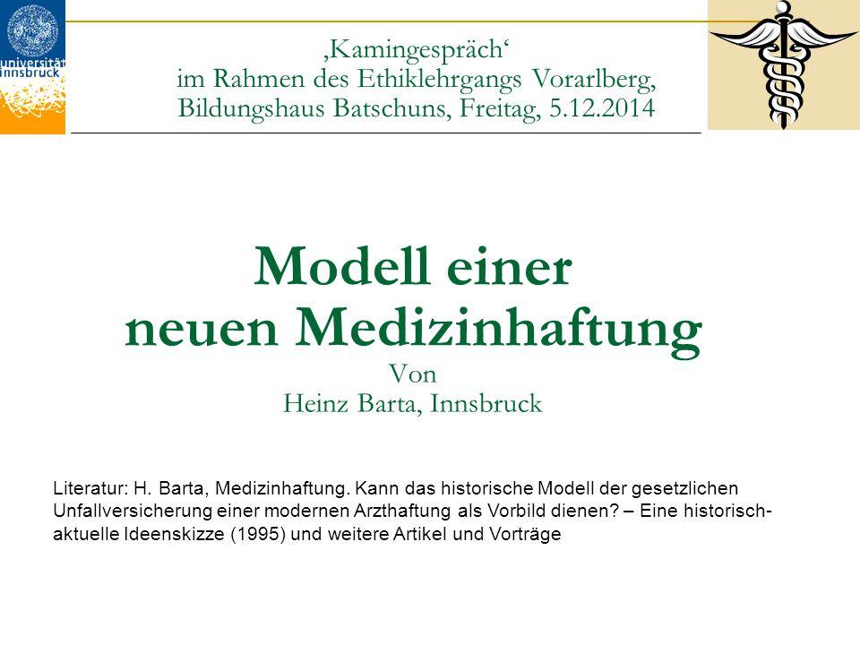 Modell einer neuen Medizinhaftung Von Heinz Barta, Innsbruck