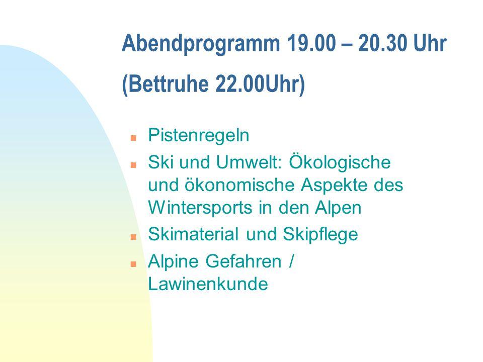 Abendprogramm 19.00 – 20.30 Uhr (Bettruhe 22.00Uhr)