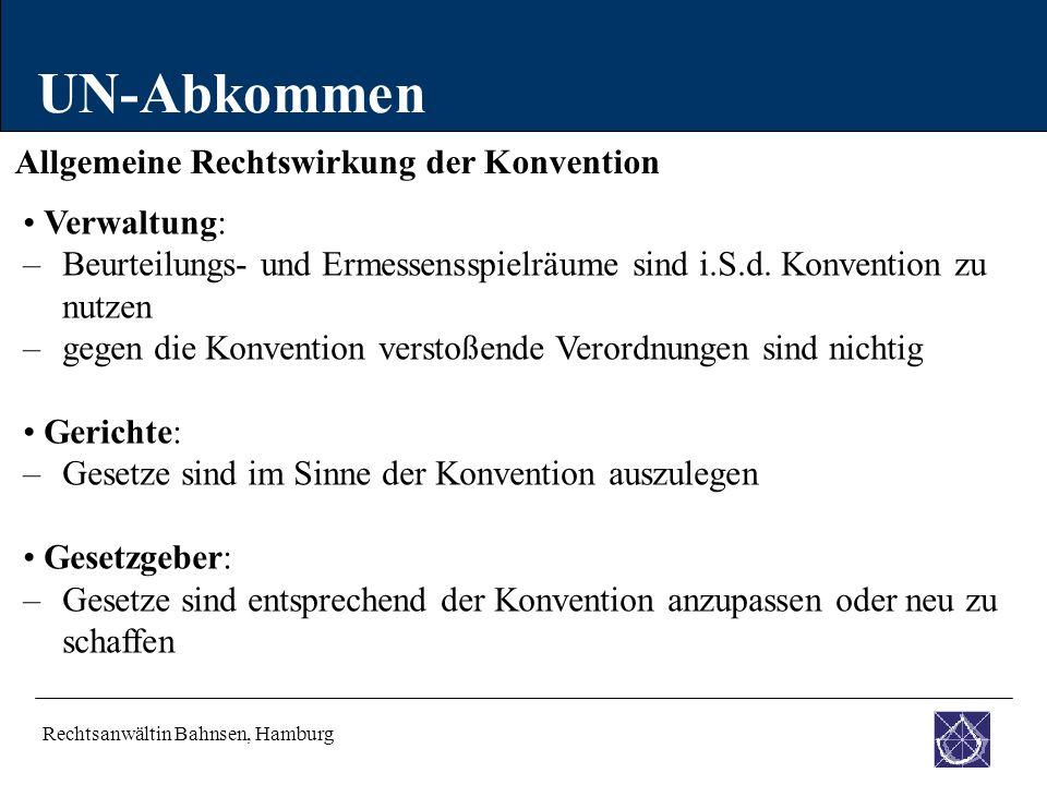 UN-Abkommen Allgemeine Rechtswirkung der Konvention • Verwaltung: