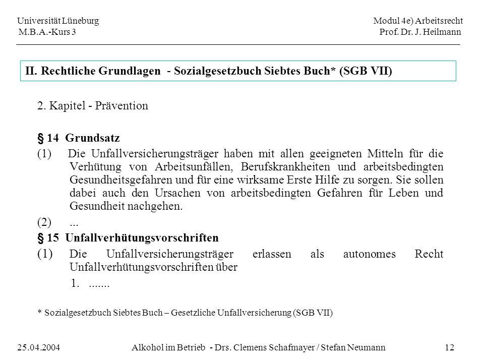 II. Rechtliche Grundlagen - Sozialgesetzbuch Siebtes Buch* (SGB VII)