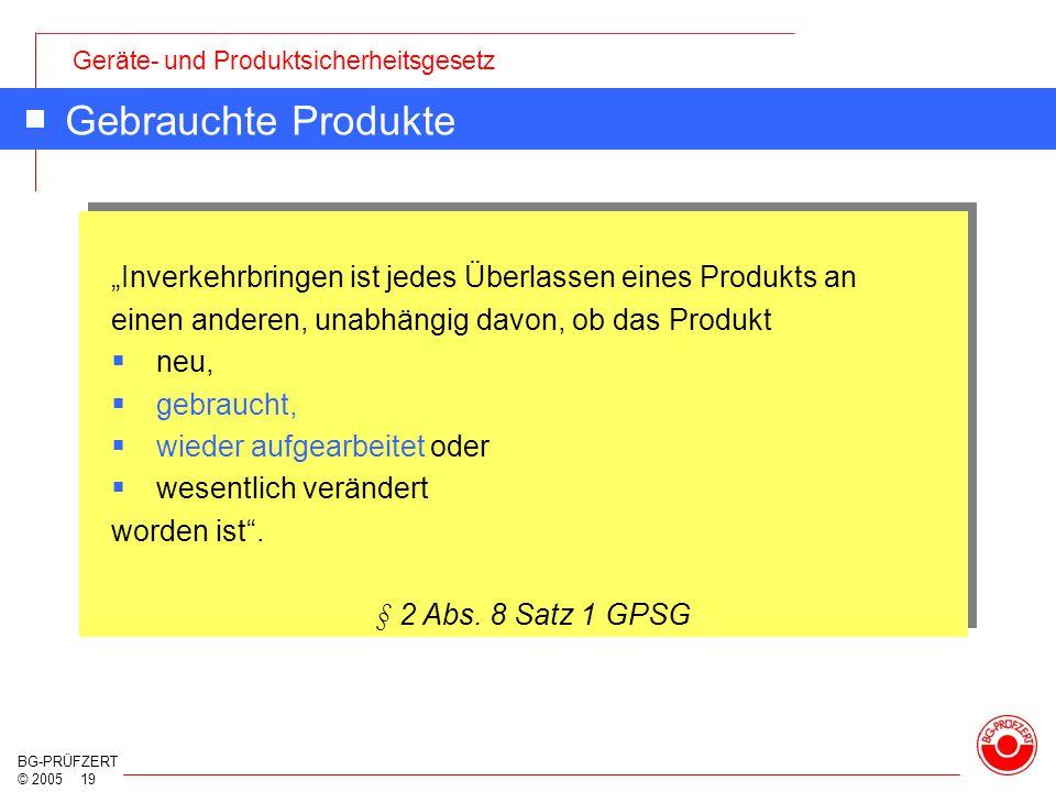 """Gebrauchte Produkte """"Inverkehrbringen ist jedes Überlassen eines Produkts an. einen anderen, unabhängig davon, ob das Produkt."""